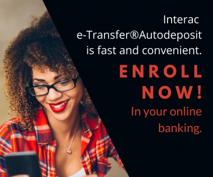 Interac e-Transfer®Autodeposit is fast and convenient!
