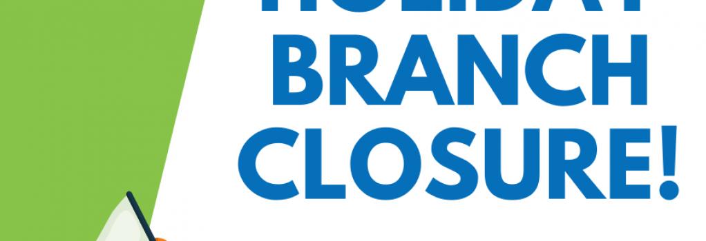 Holiday Branch closure