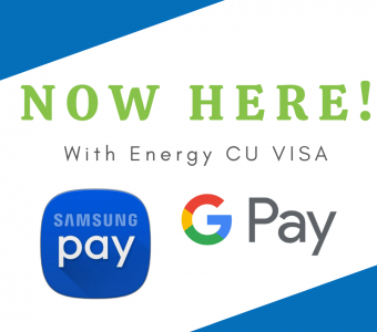 Samsung Pay and Google Pay are now available on Energy CU VISA cards!